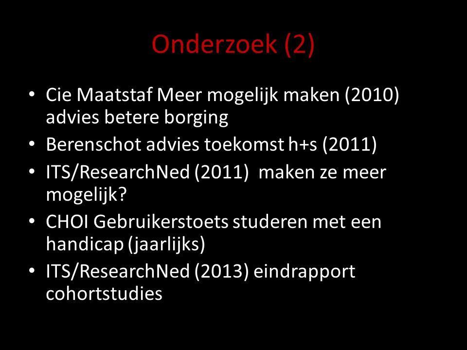Onderzoek (2) Cie Maatstaf Meer mogelijk maken (2010) advies betere borging Berenschot advies toekomst h+s (2011) ITS/ResearchNed (2011) maken ze meer