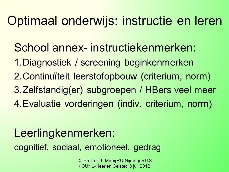 Optimaal onderwijs: instructie en leren School annex- instructiekenmerken: 1.Diagnostiek / screening beginkenmerken 2.Continuïteit leerstofopbouw (cri