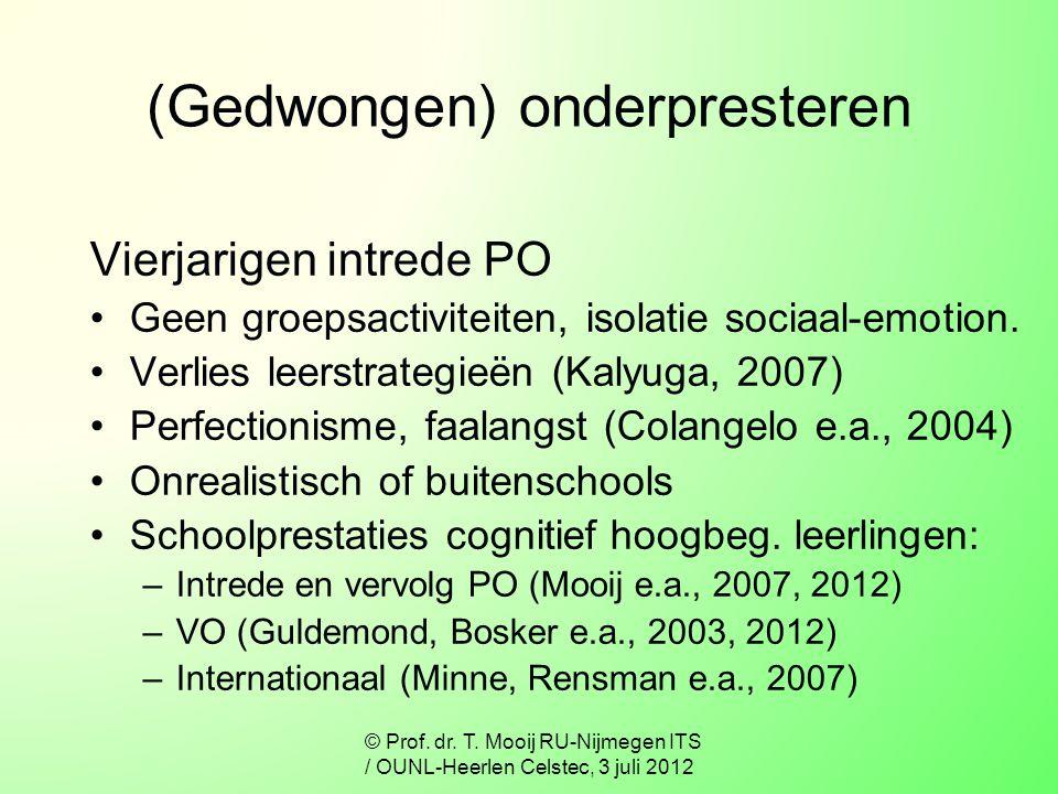 (Gedwongen) onderpresteren Vierjarigen intrede PO Geen groepsactiviteiten, isolatie sociaal-emotion. Verlies leerstrategieën (Kalyuga, 2007) Perfectio