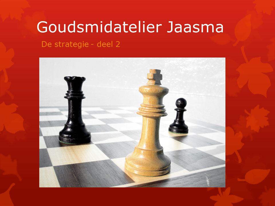 De strategie - deel 2 Goudsmidatelier Jaasma