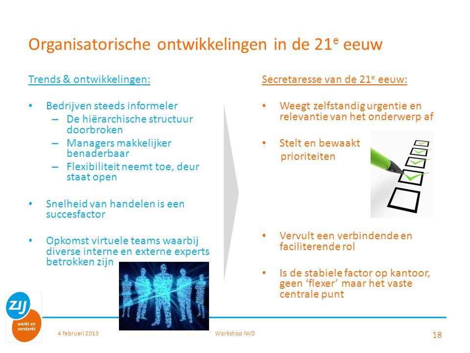 Organisatorische ontwikkelingen in de 21 e eeuw Trends & ontwikkelingen: Bedrijven steeds informeler – De hiërarchische structuur doorbroken – Manager