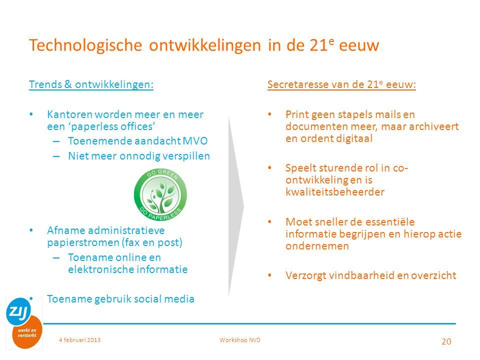 Technologische ontwikkelingen in de 21 e eeuw Trends & ontwikkelingen: Kantoren worden meer en meer een 'paperless offices' – Toenemende aandacht MVO