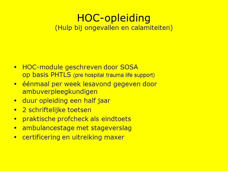 HOC-opleiding (Hulp bij ongevallen en calamiteiten)  HOC-module geschreven door SOSA op basis PHTLS (pre hospital trauma life support)  éénmaal per