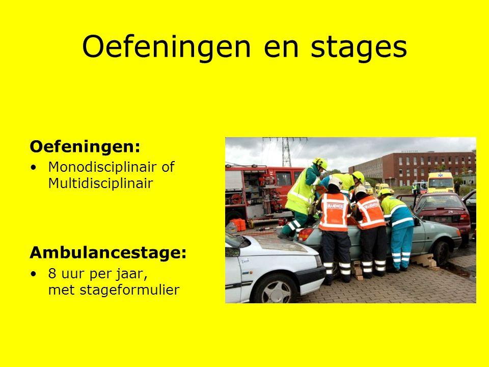 Oefeningen en stages Oefeningen: Monodisciplinair of Multidisciplinair Ambulancestage: 8 uur per jaar, met stageformulier