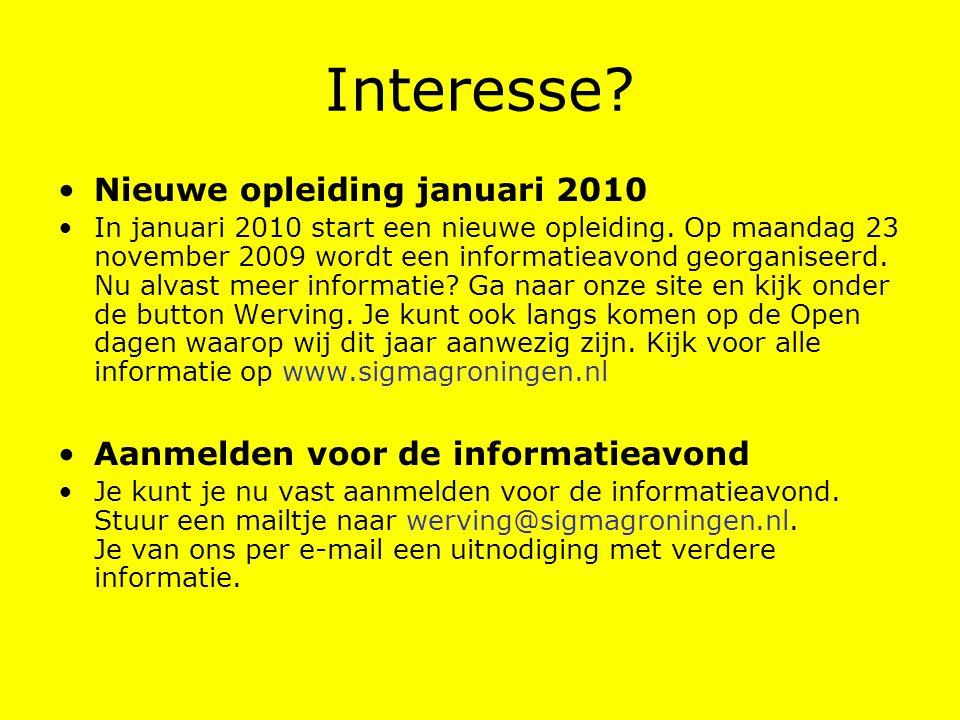 Interesse? Nieuwe opleiding januari 2010 In januari 2010 start een nieuwe opleiding. Op maandag 23 november 2009 wordt een informatieavond georganisee
