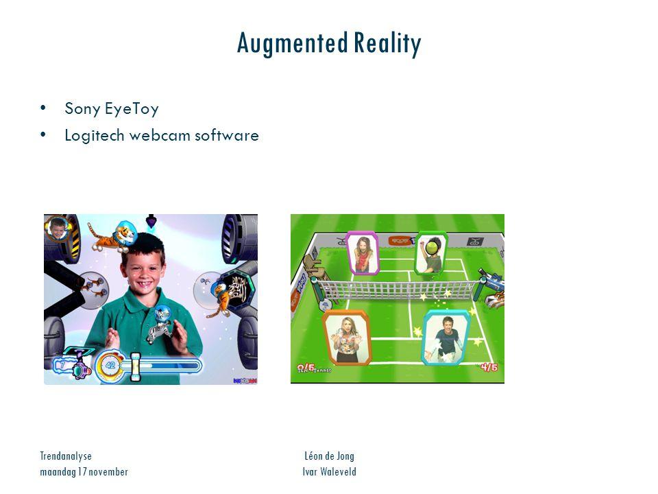Trendanalyse maandag 17 november Léon de Jong Ivar Waleveld Augmented Reality Sony EyeToy Logitech webcam software