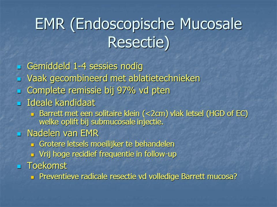 EMR (Endoscopische Mucosale Resectie) Gemiddeld 1-4 sessies nodig Gemiddeld 1-4 sessies nodig Vaak gecombineerd met ablatietechnieken Vaak gecombineer