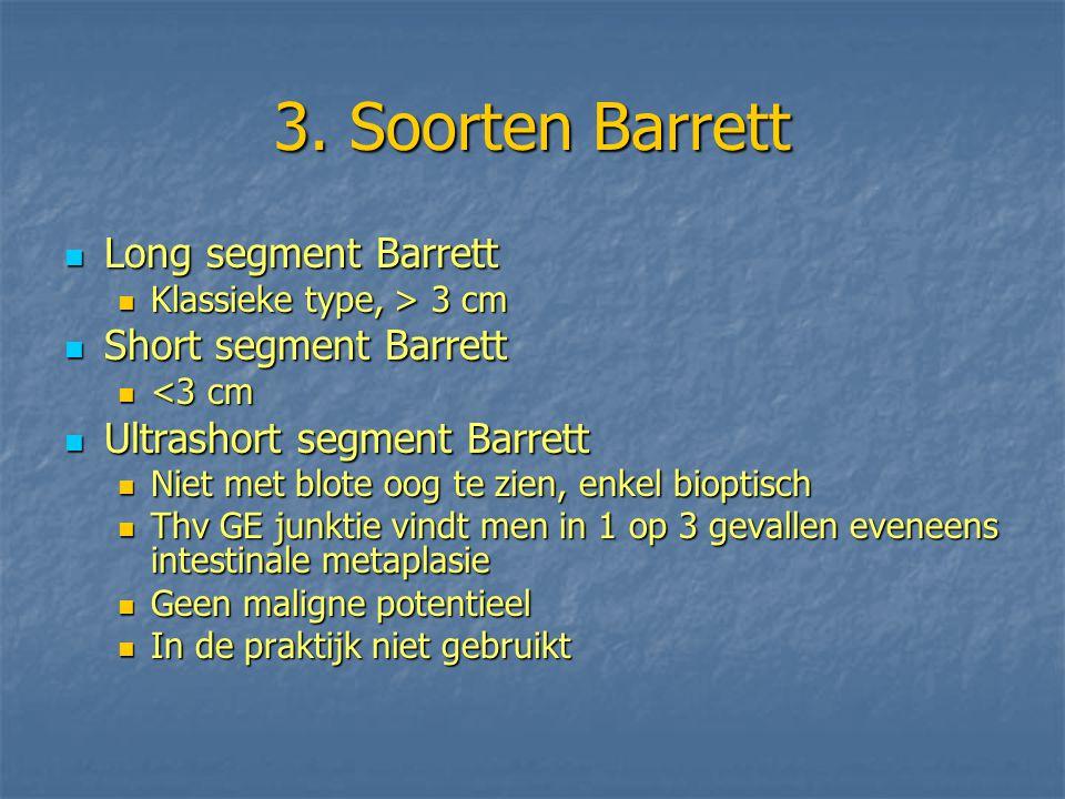 At Random biopten Men raadt klassiek aan om 'at random' biopten te nemen Men raadt klassiek aan om 'at random' biopten te nemen Om de 2 cm over de 4 kwadranten, beginnend gans onderaan de slokdarm Om de 2 cm over de 4 kwadranten, beginnend gans onderaan de slokdarm Best een jumbo tang gebruiken Best een jumbo tang gebruiken Dus bij een Barrett van 4 cm lengte zou men 12 biopten moeten nemen in 12 verschillende potjes (+orientatie).