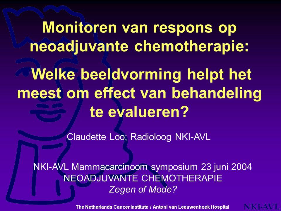 Monitoren van respons op neoadjuvante chemotherapie: Welke beeldvorming helpt het meest om effect van behandeling te evalueren? Claudette Loo; Radiolo