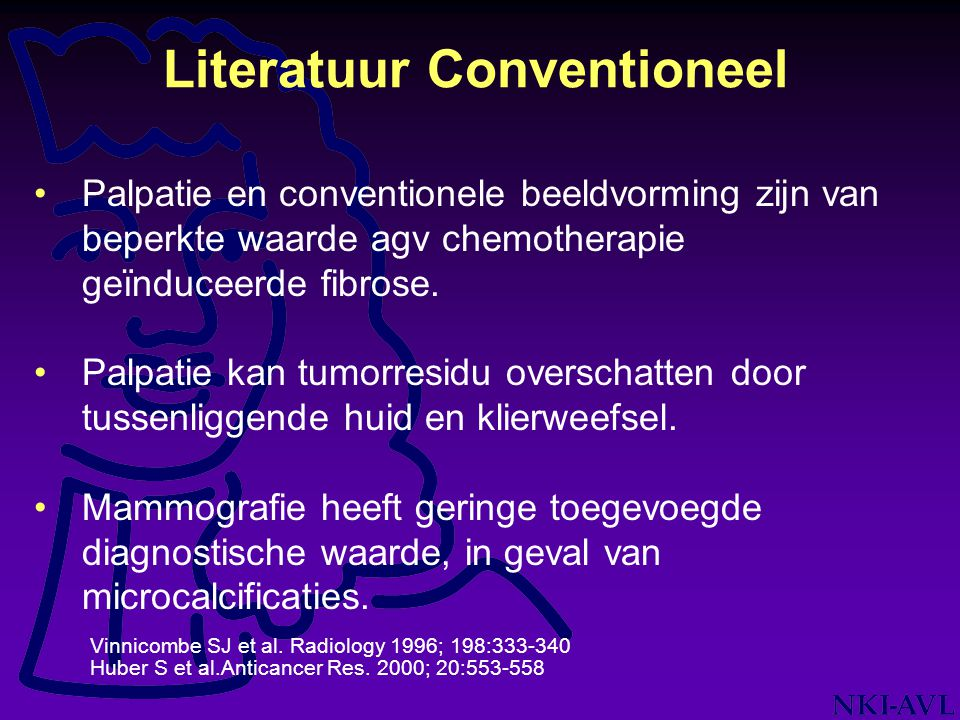 NKI / AVL Research LABC NOODCD Study 150 patients with locally advanced breast cancer Imaging, Including MRI before, during and after treatment Core biopsy for Microarray analysis Rando- mization before chemo- therapy treatment 6 x AC 6 x AD Surgery and/or Radiotherapy or Tamoxifen Single institution randomised study Compare efficacy anthracycline containing conventional chemotherapy with an anthracycline-taxane based regimen