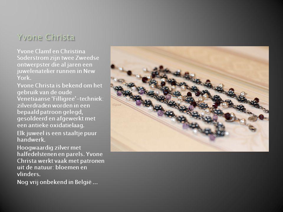 Yvone Christa Yvone Clamf en Christina Soderstrom zijn twee Zweedse ontwerpster die al jaren een juwelenatelier runnen in New York.