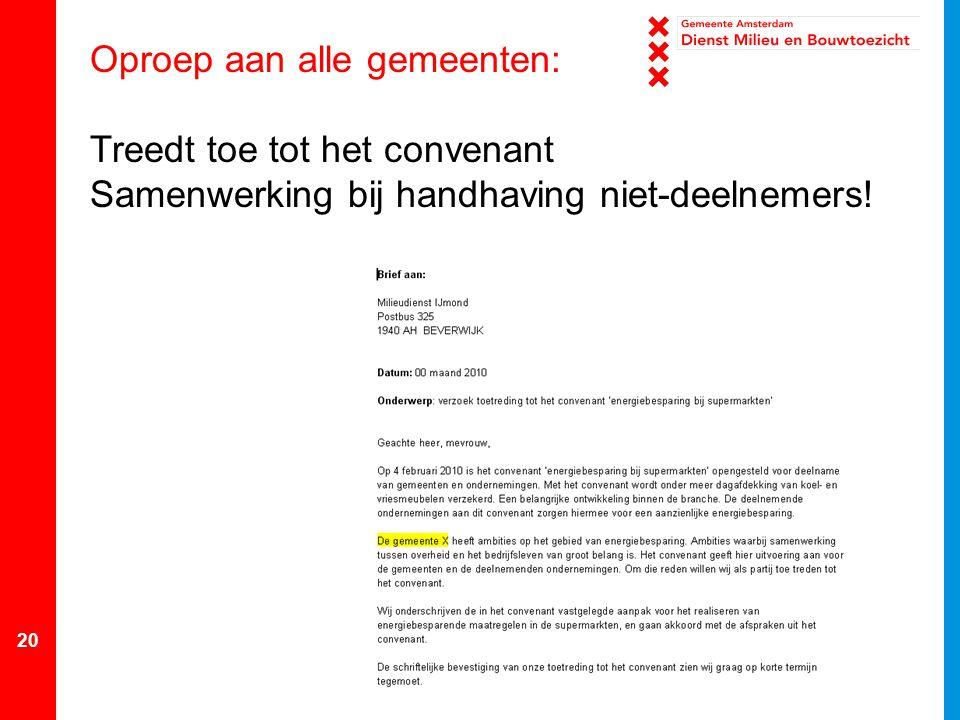 20 Oproep aan alle gemeenten: Treedt toe tot het convenant Samenwerking bij handhaving niet-deelnemers!