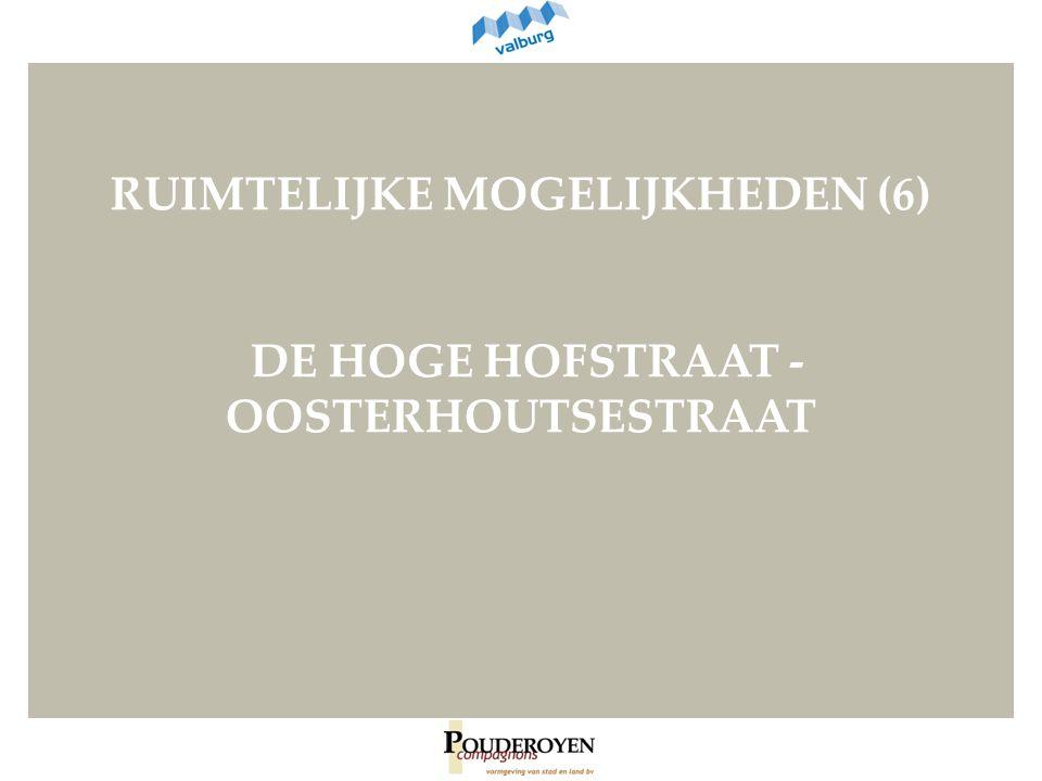 RUIMTELIJKE MOGELIJKHEDEN (6) DE HOGE HOFSTRAAT - OOSTERHOUTSESTRAAT