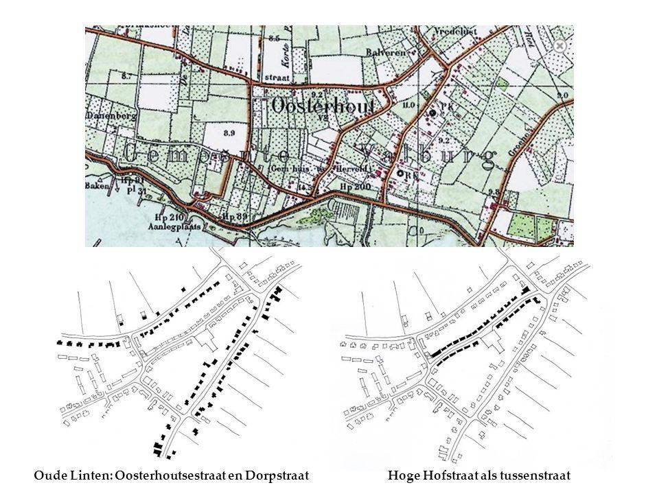 Oude Linten: Oosterhoutsestraat en DorpstraatHoge Hofstraat als tussenstraat