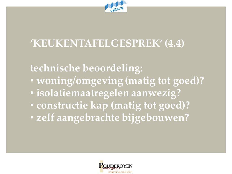 'KEUKENTAFELGESPREK' (4.4) technische beoordeling: woning/omgeving (matig tot goed).