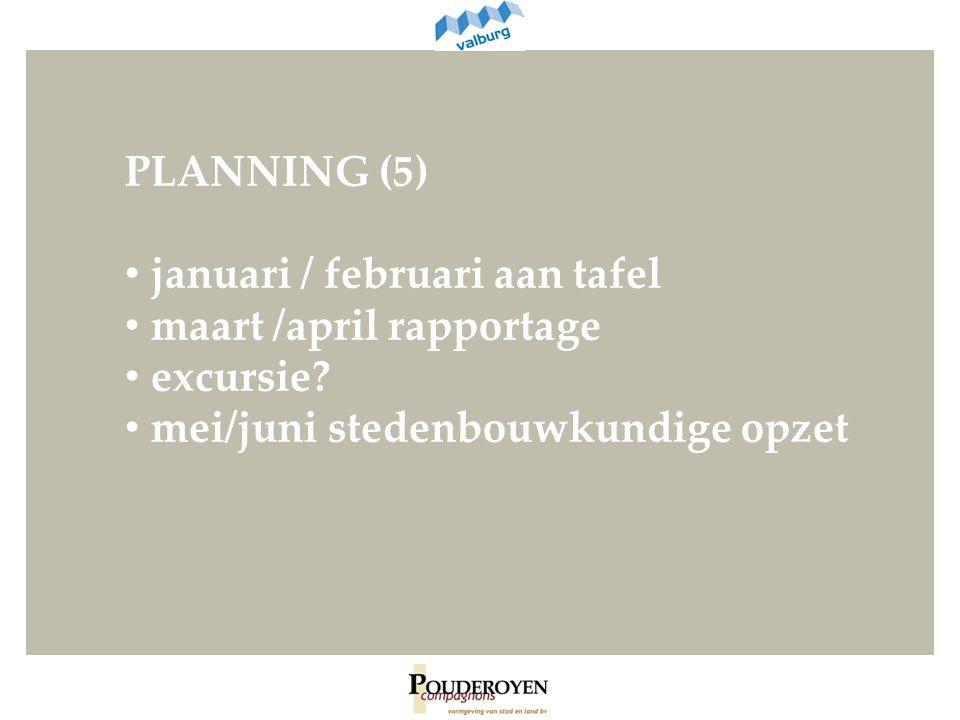PLANNING (5) januari / februari aan tafel maart /april rapportage excursie.