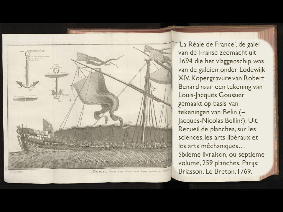 'La Réale de France', de galei van de Franse zeemacht uit 1694 die het vlaggenschip was van de galeien onder Lodewijk XIV.