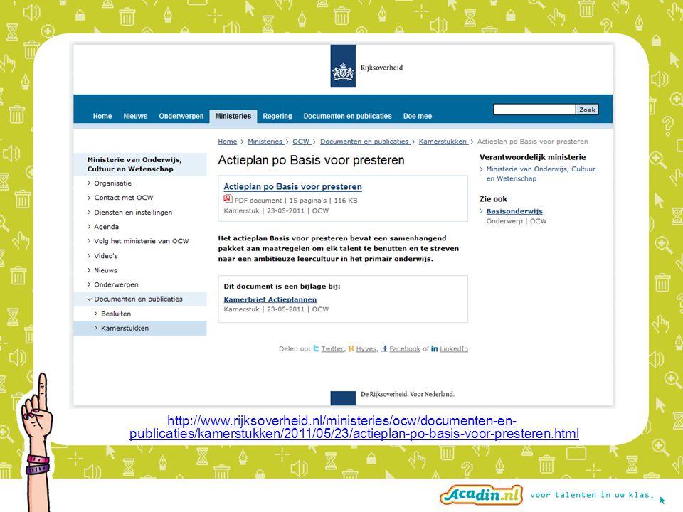 http://www.rijksoverheid.nl/ministeries/ocw/documenten-en- publicaties/kamerstukken/2011/05/23/actieplan-po-basis-voor-presteren.html