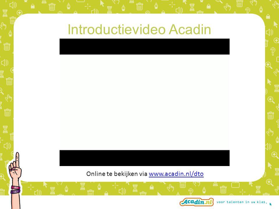 Introductievideo Acadin Online te bekijken via www.acadin.nl/dtowww.acadin.nl/dto