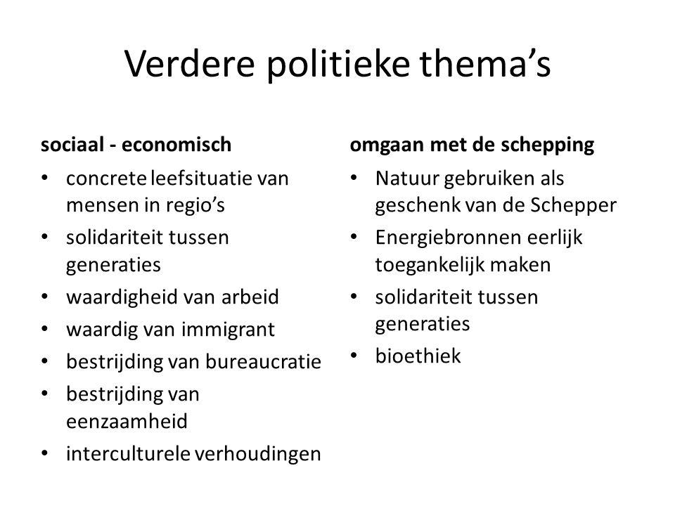 Verdere politieke thema's sociaal - economisch concrete leefsituatie van mensen in regio's solidariteit tussen generaties waardigheid van arbeid waard