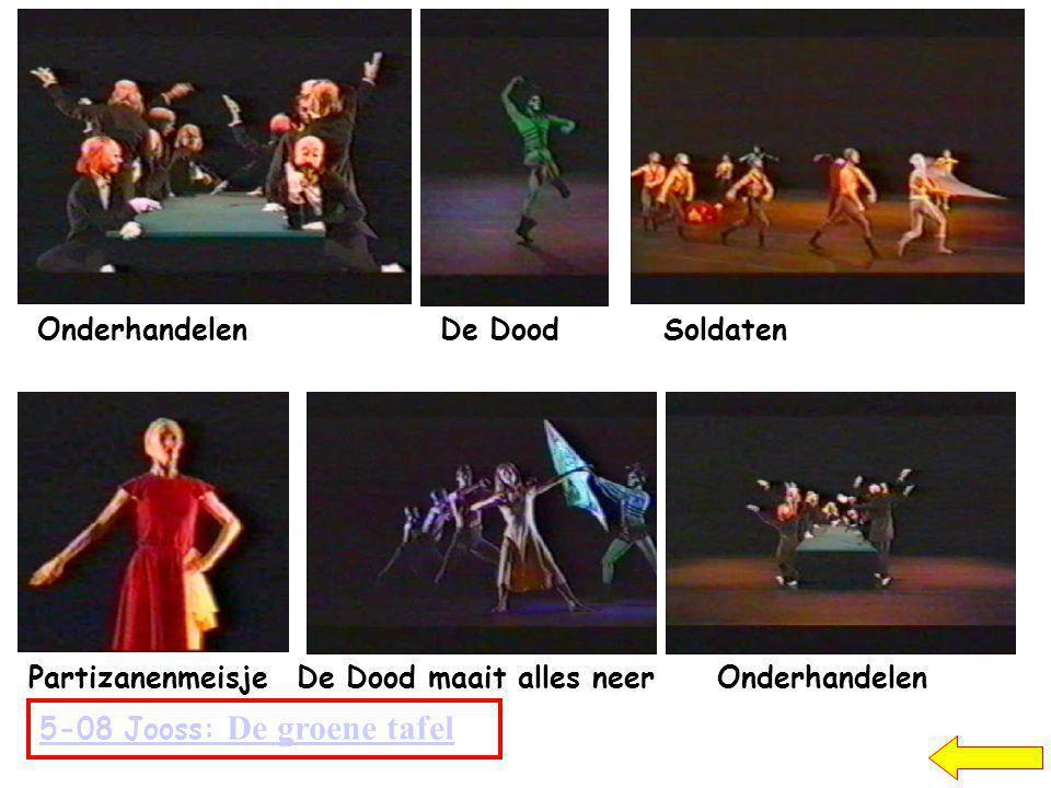5-08 Jooss: De groene tafel OnderhandelenDe DoodSoldaten PartizanenmeisjeDe Dood maait alles neer Onderhandelen