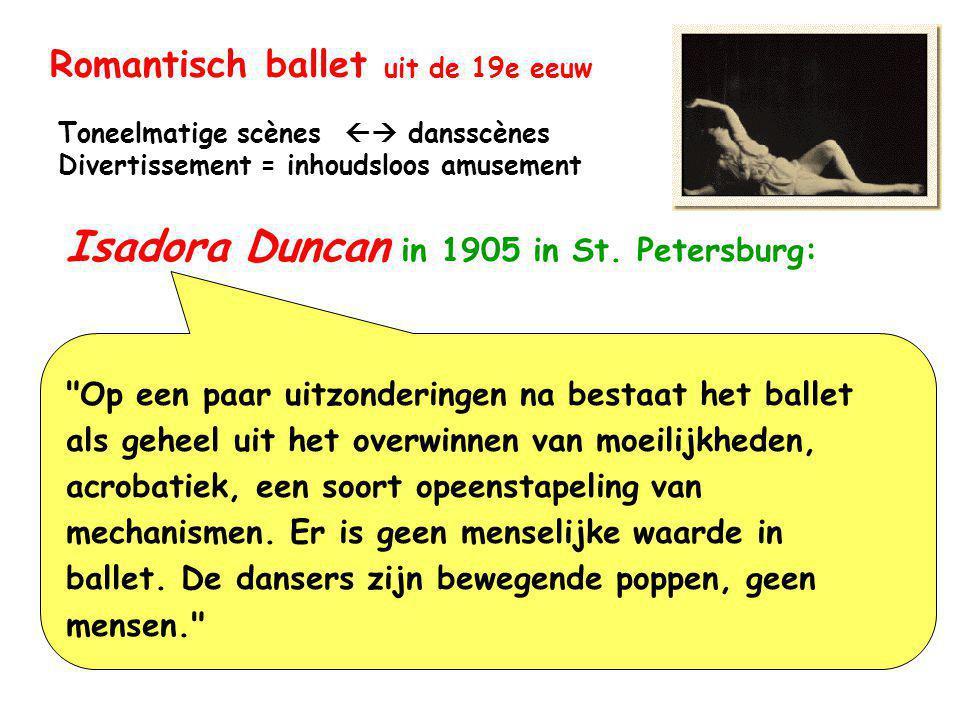 Moderne, expressionistische dans Isadora Duncan 1877 – 1927 Streeft naar maximale bewegingsvrijheid, Blote voeten, loshangende gewaad, Extatische manier om gevoelens uit te drukken.