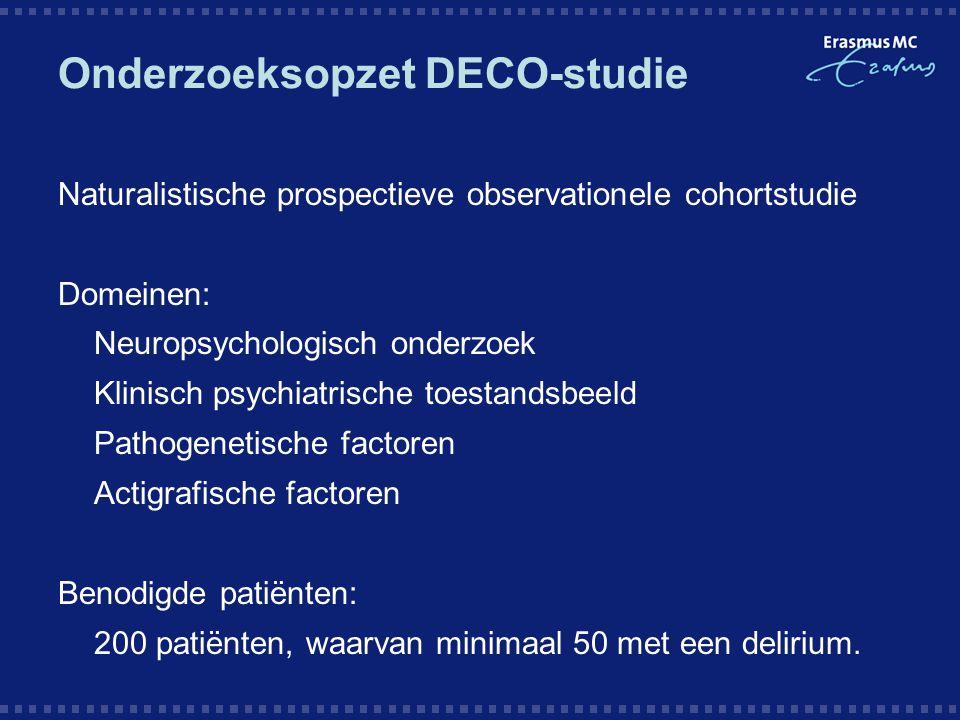 Onderzoeksopzet DECO-studie Naturalistische prospectieve observationele cohortstudie Domeinen:  Neuropsychologisch onderzoek  Klinisch psychiatrisch
