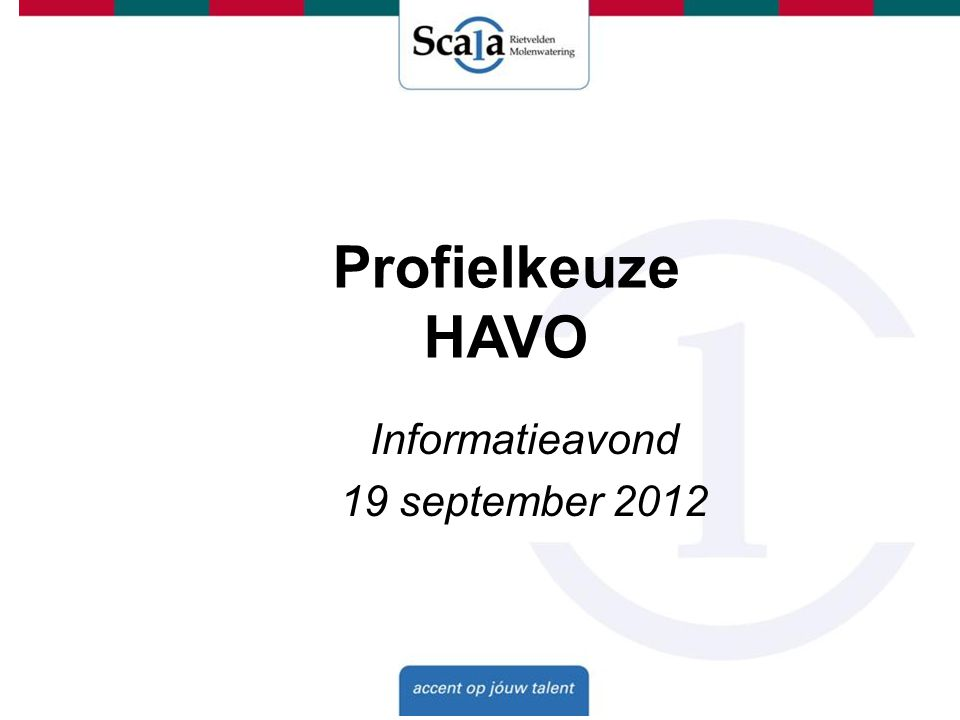 Profielkeuze HAVO Informatieavond 19 september 2012