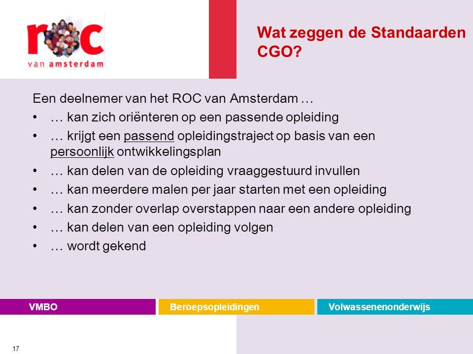 VMBOBeroepsopleidingenVolwassenenonderwijs 17 Een deelnemer van het ROC van Amsterdam … … kan zich oriënteren op een passende opleiding … krijgt een p