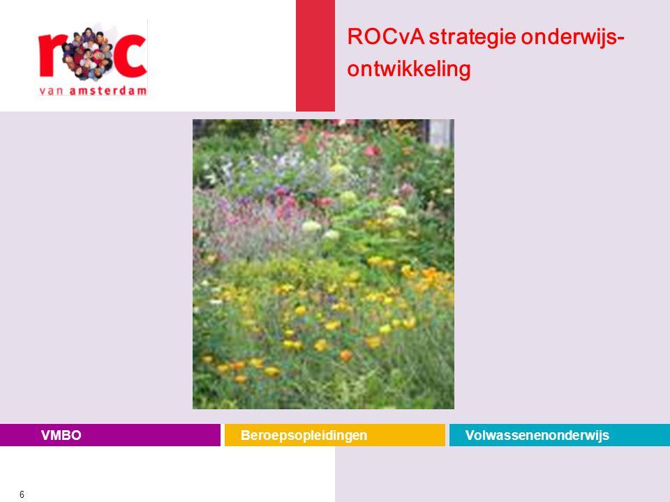 VMBOBeroepsopleidingenVolwassenenonderwijs 6 ROCvA strategie onderwijs- ontwikkeling