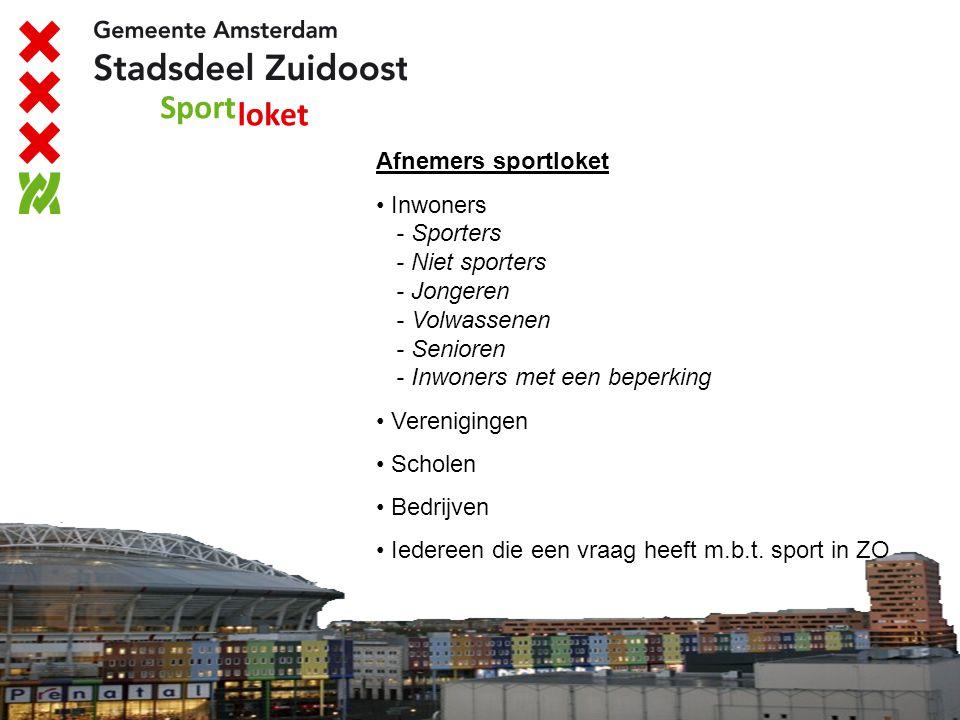 Afnemers sportloket Inwoners - Sporters - Niet sporters - Jongeren - Volwassenen - Senioren - Inwoners met een beperking Verenigingen Scholen Bedrijve