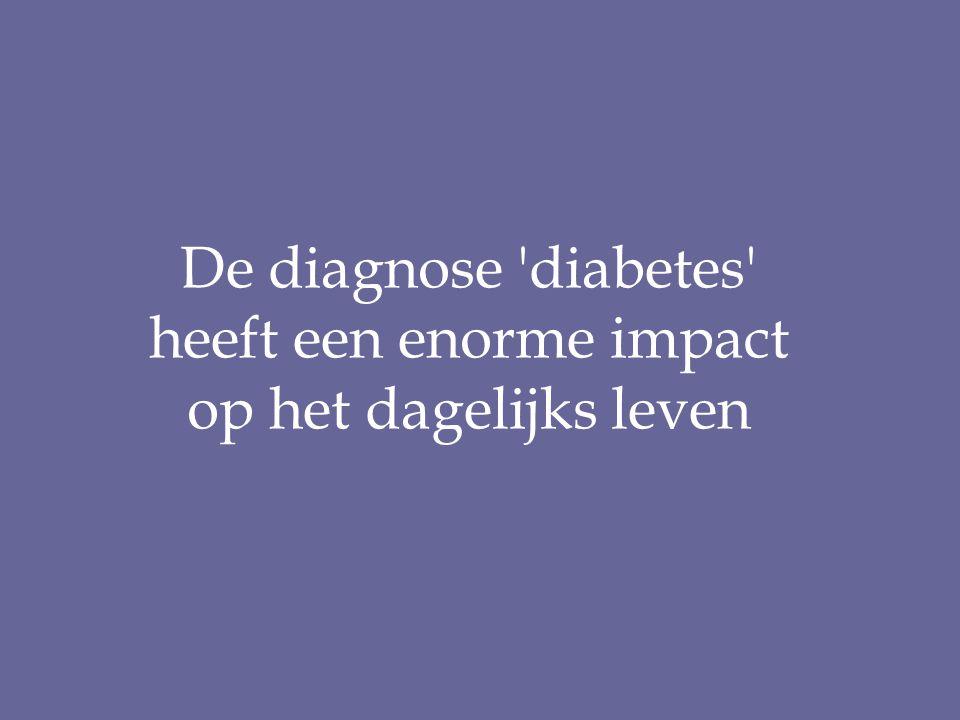 De diagnose 'diabetes' heeft een enorme impact op het dagelijks leven