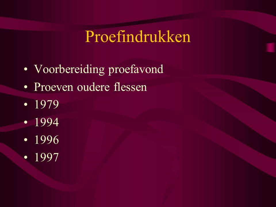 Proefindrukken Voorbereiding proefavond Proeven oudere flessen 1979 1994 1996 1997