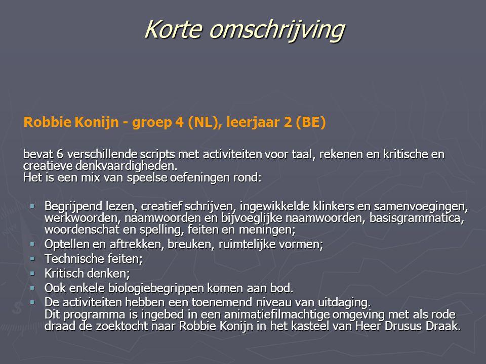 Korte omschrijving Robbie Konijn - groep 4 (NL), leerjaar 2 (BE) bevat 6 verschillende scripts met activiteiten voor taal, rekenen en kritische en creatieve denkvaardigheden.