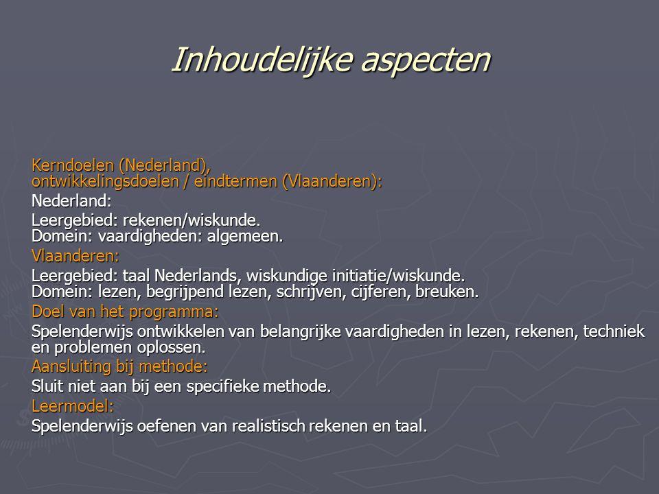 Inhoudelijke aspecten Kerndoelen (Nederland), ontwikkelingsdoelen / eindtermen (Vlaanderen): Nederland: Leergebied: rekenen/wiskunde.