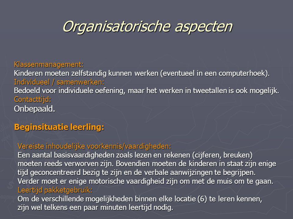 Organisatorische aspecten Klassenmanagement: Kinderen moeten zelfstandig kunnen werken (eventueel in een computerhoek).
