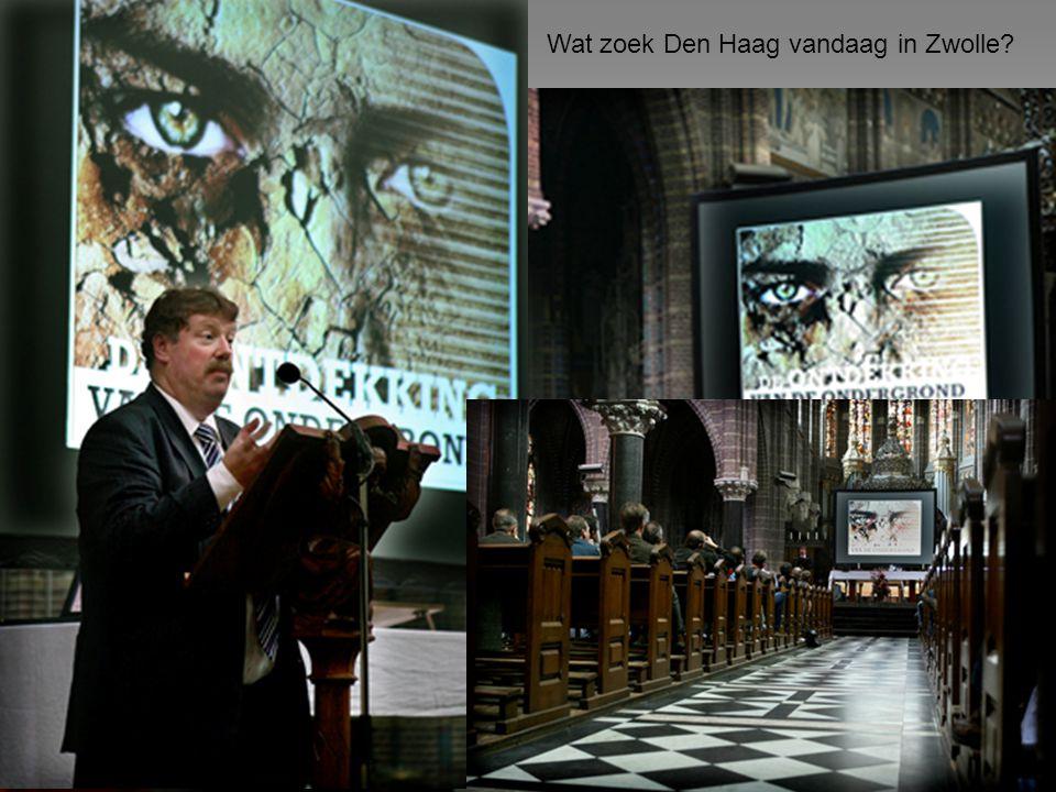 Wat zoek Den Haag vandaag in Zwolle?