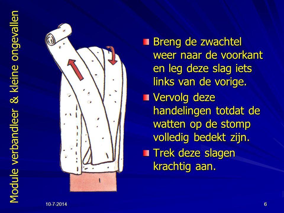 Module verbandleer & kleine ongevallen 10-7-20146 Breng de zwachtel weer naar de voorkant en leg deze slag iets links van de vorige. Vervolg deze hand