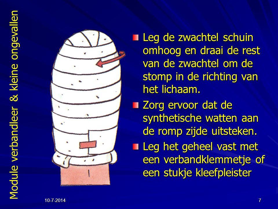 Module verbandleer & kleine ongevallen 10-7-20147 Leg de zwachtel schuin omhoog en draai de rest van de zwachtel om de stomp in de richting van het li