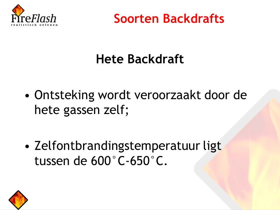 Hete Backdraft Ontsteking wordt veroorzaakt door de hete gassen zelf; Zelfontbrandingstemperatuur ligt tussen de 600°C-650°C.