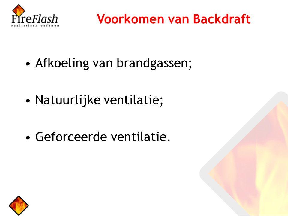 Afkoeling van brandgassen; Natuurlijke ventilatie; Geforceerde ventilatie. Voorkomen van Backdraft