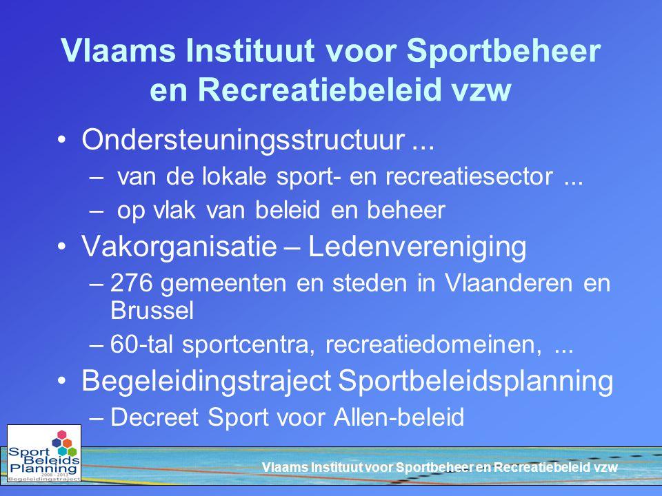 Vlaams Instituut voor Sportbeheer en Recreatiebeleid vzw Ondersteuningsstructuur... – van de lokale sport- en recreatiesector... – op vlak van beleid