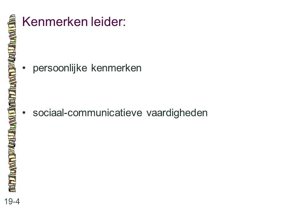 Kenmerken leider: 19-4 persoonlijke kenmerken sociaal-communicatieve vaardigheden
