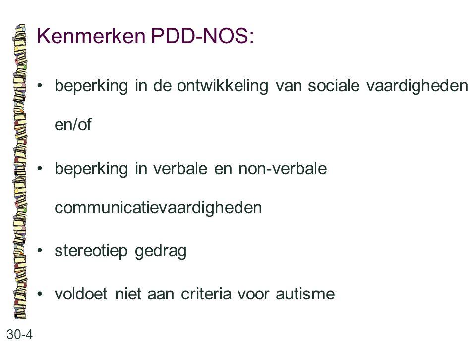 Kenmerken PDD-NOS: 30-4 beperking in de ontwikkeling van sociale vaardigheden en/of beperking in verbale en non-verbale communicatievaardigheden stere