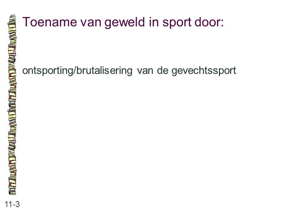 Toename van geweld in sport door: 11-3 ontsporting/brutalisering van de gevechtssport