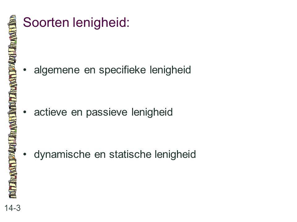 Soorten lenigheid: 14-3 algemene en specifieke lenigheid actieve en passieve lenigheid dynamische en statische lenigheid