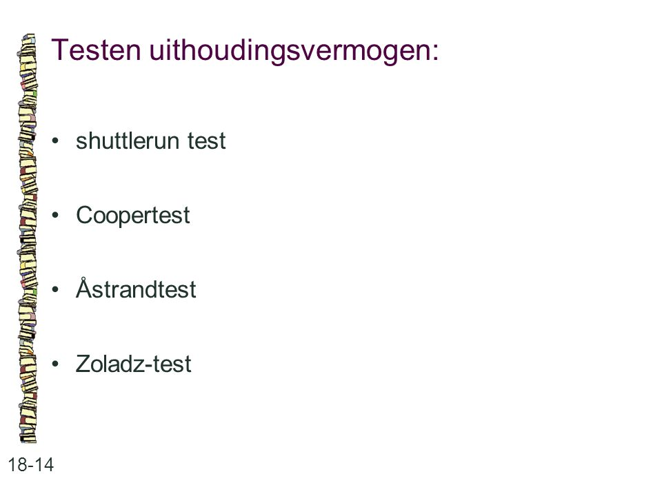 Testen uithoudingsvermogen: 18-14 shuttlerun test Coopertest Åstrandtest Zoladz-test
