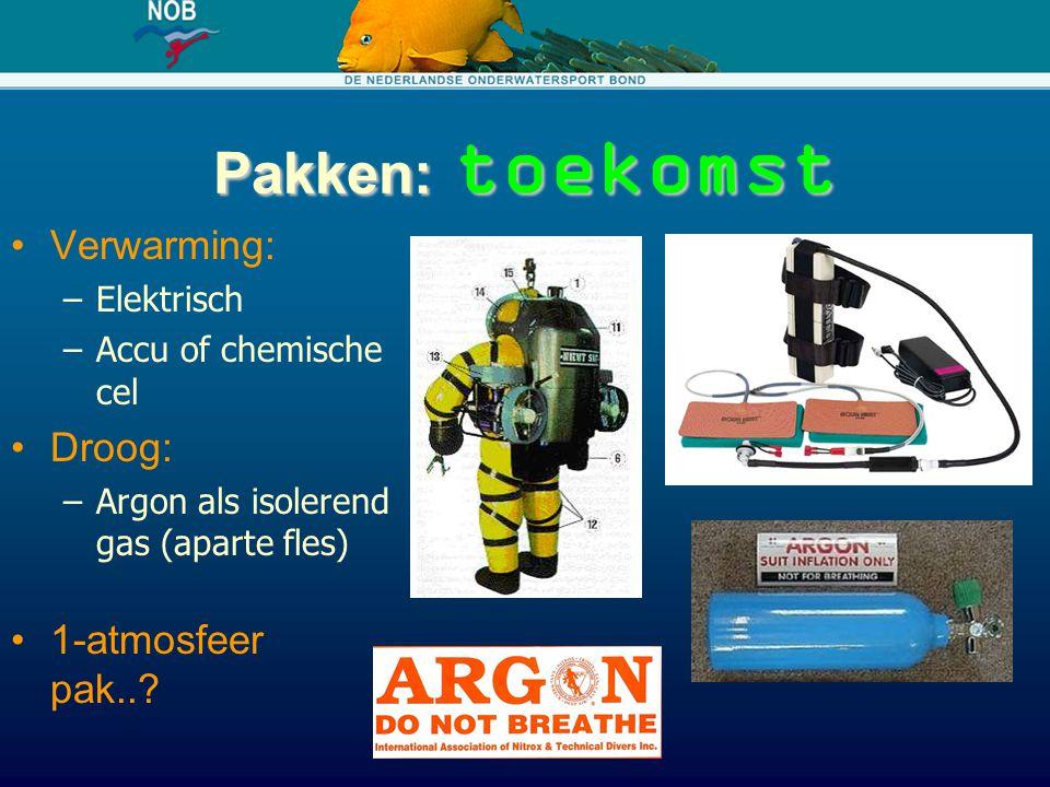 Pakken: toekomst Verwarming: –Elektrisch –Accu of chemische cel Droog: –Argon als isolerend gas (aparte fles) 1-atmosfeer pak..?