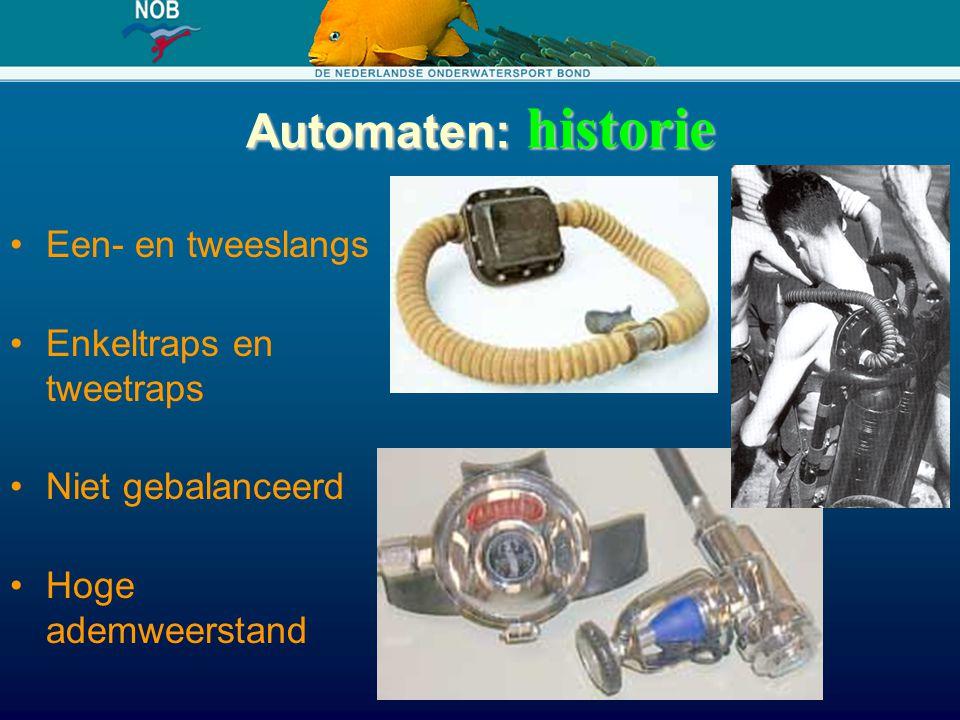 Automaten: historie Een- en tweeslangs Enkeltraps en tweetraps Niet gebalanceerd Hoge ademweerstand