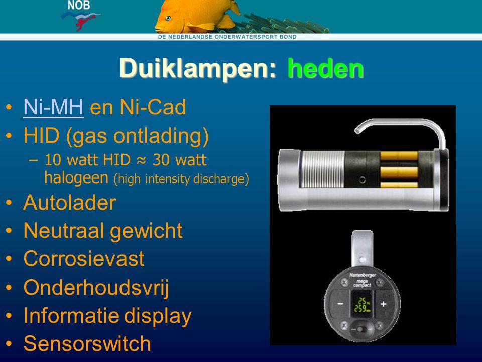 Duiklampen: heden Ni-MH en Ni-CadNi-MH HID (gas ontlading) –10 watt HID ≈ 30 watt halogeen (high intensity discharge) Autolader Neutraal gewicht Corro